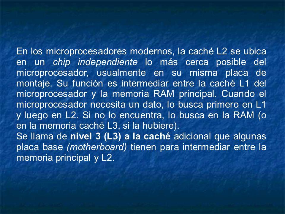 En los microprocesadores modernos, la caché L2 se ubica en un chip independiente lo más cerca posible del microprocesador, usualmente en su misma placa de montaje. Su función es intermediar entre la caché L1 del microprocesador y la memoria RAM principal. Cuando el microprocesador necesita un dato, lo busca primero en L1 y luego en L2. Si no lo encuentra, lo busca en la RAM (o en la memoria caché L3, si la hubiere).