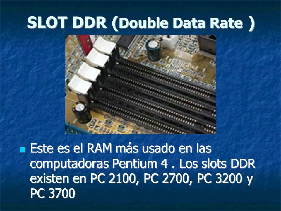 SLOT DDR (Double Data Rate )