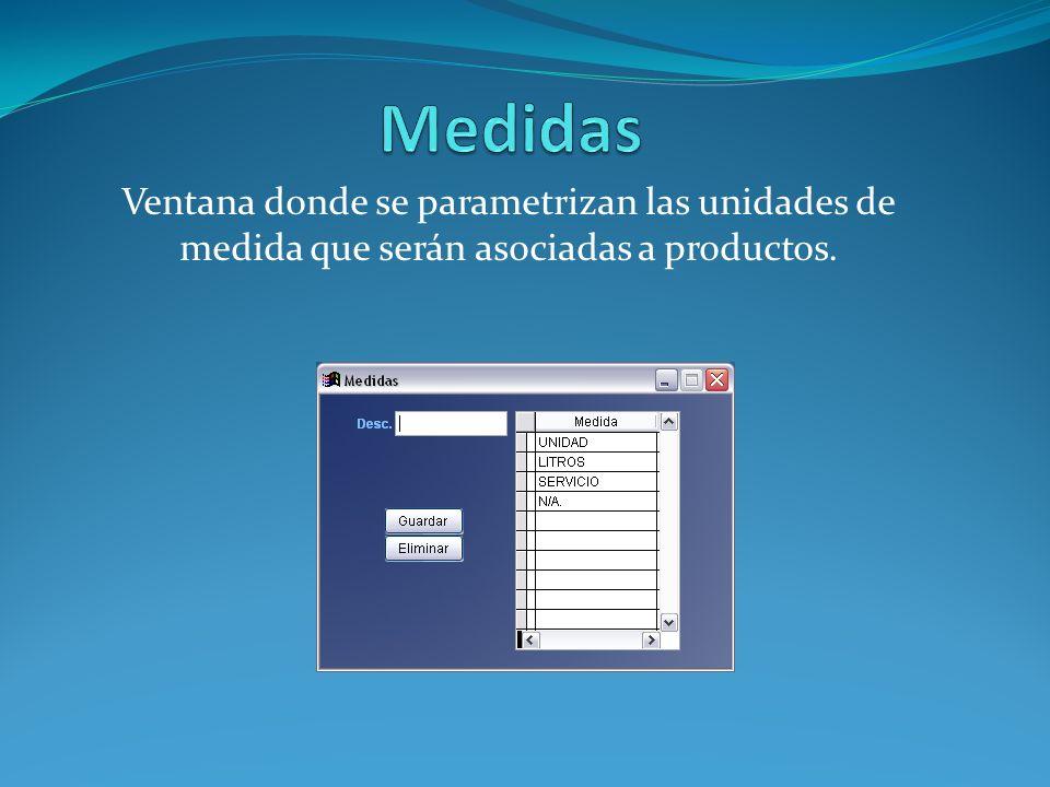 Medidas Ventana donde se parametrizan las unidades de medida que serán asociadas a productos.