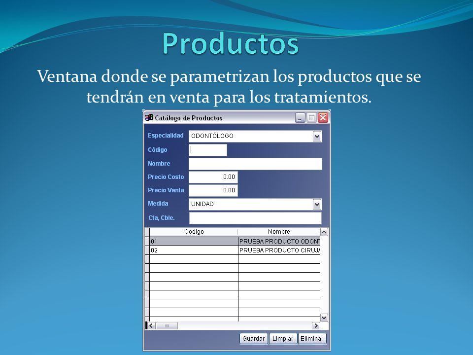 Productos Ventana donde se parametrizan los productos que se tendrán en venta para los tratamientos.
