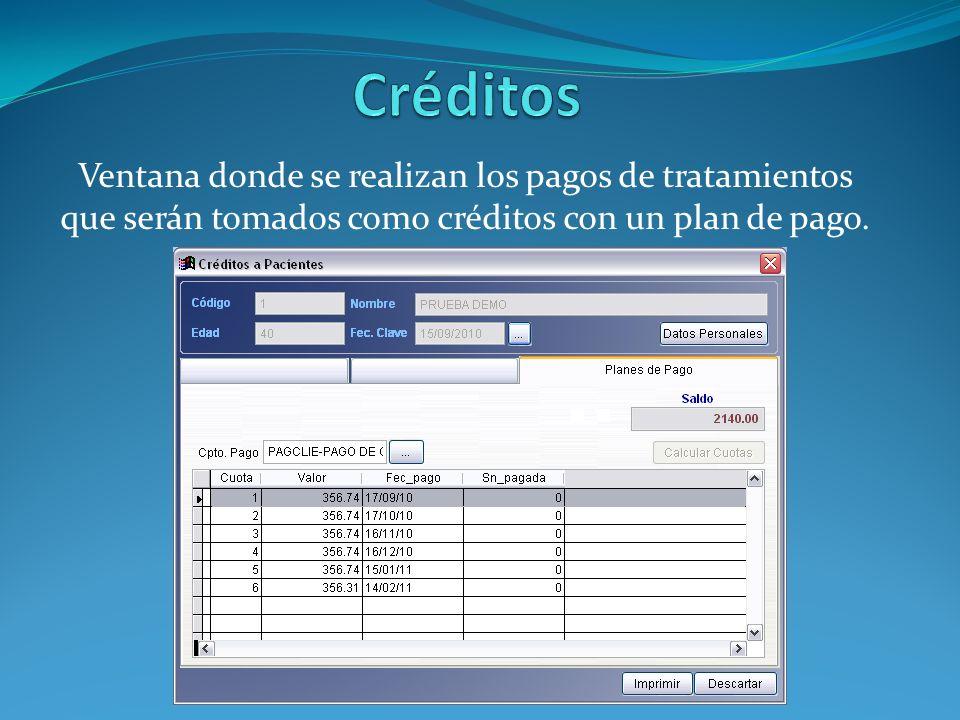 Créditos Ventana donde se realizan los pagos de tratamientos que serán tomados como créditos con un plan de pago.