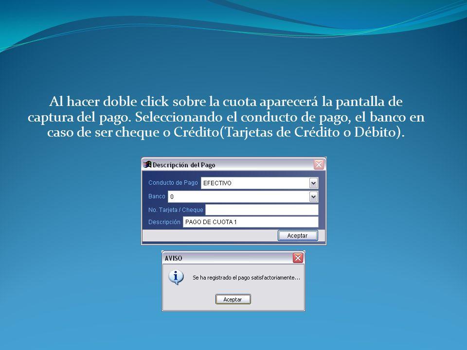 Al hacer doble click sobre la cuota aparecerá la pantalla de captura del pago.