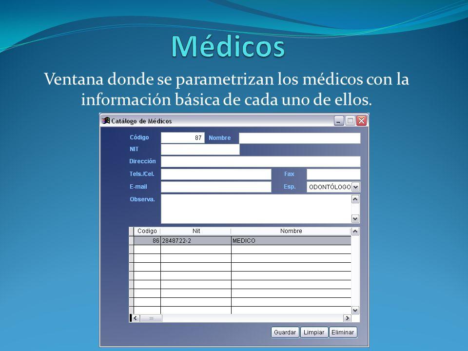 Médicos Ventana donde se parametrizan los médicos con la información básica de cada uno de ellos.