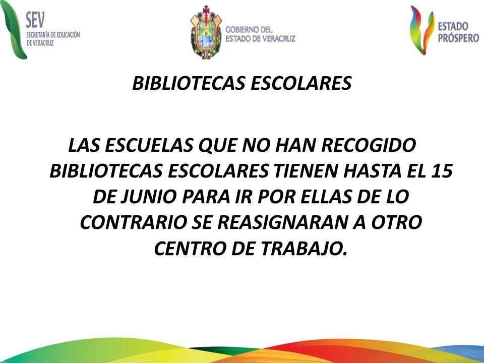 BIBLIOTECAS ESCOLARES LAS ESCUELAS QUE NO HAN RECOGIDO BIBLIOTECAS ESCOLARES TIENEN HASTA EL 15 DE JUNIO PARA IR POR ELLAS DE LO CONTRARIO SE REASIGNARAN A OTRO CENTRO DE TRABAJO.