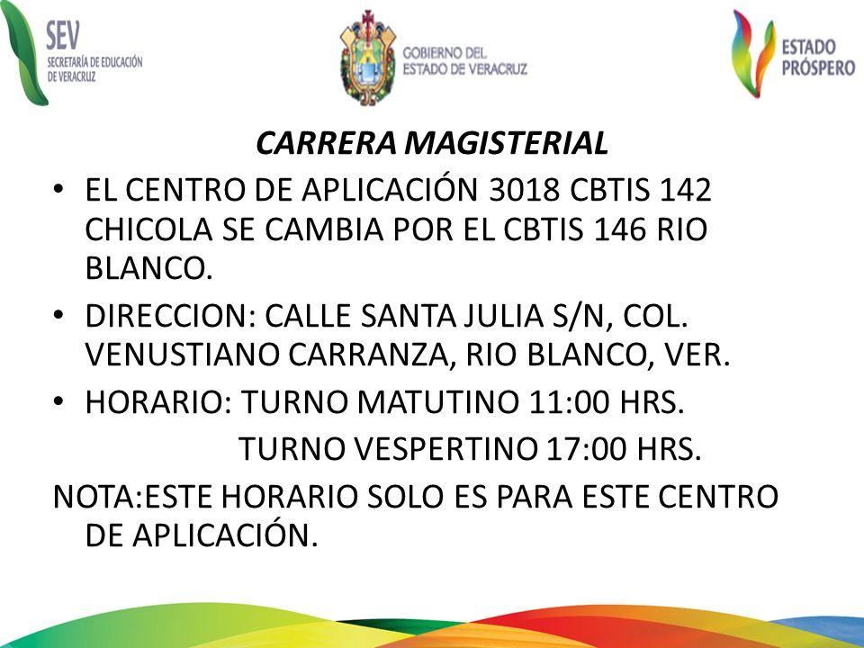 CARRERA MAGISTERIALEL CENTRO DE APLICACIÓN 3018 CBTIS 142 CHICOLA SE CAMBIA POR EL CBTIS 146 RIO BLANCO.