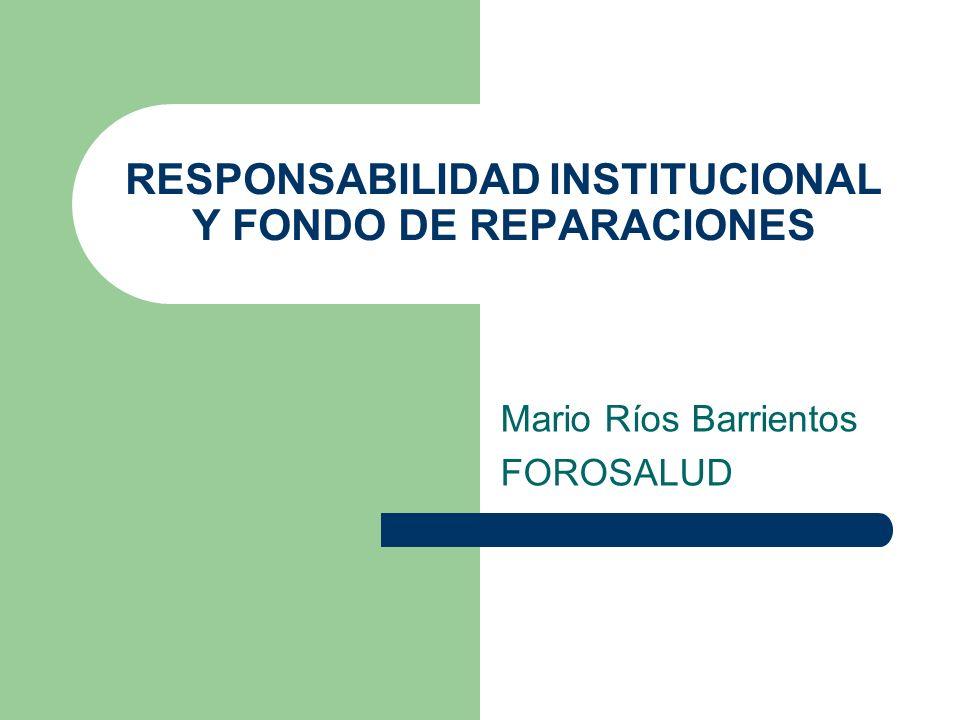 RESPONSABILIDAD INSTITUCIONAL Y FONDO DE REPARACIONES