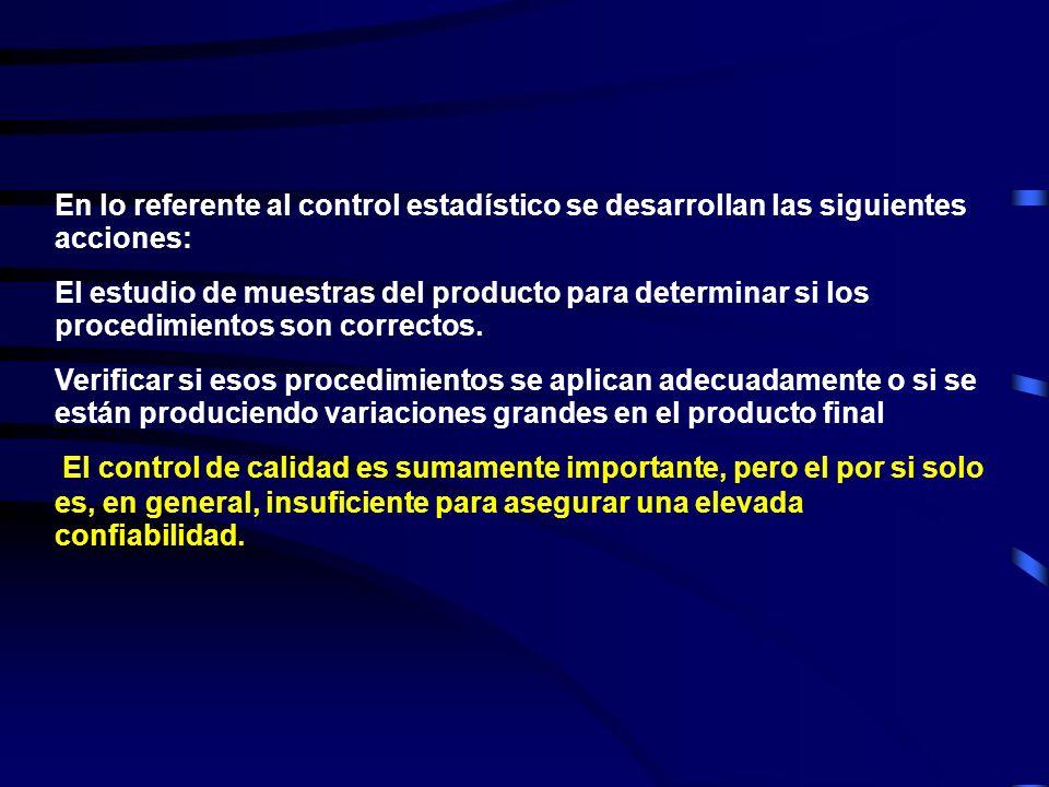 En lo referente al control estadístico se desarrollan las siguientes acciones: