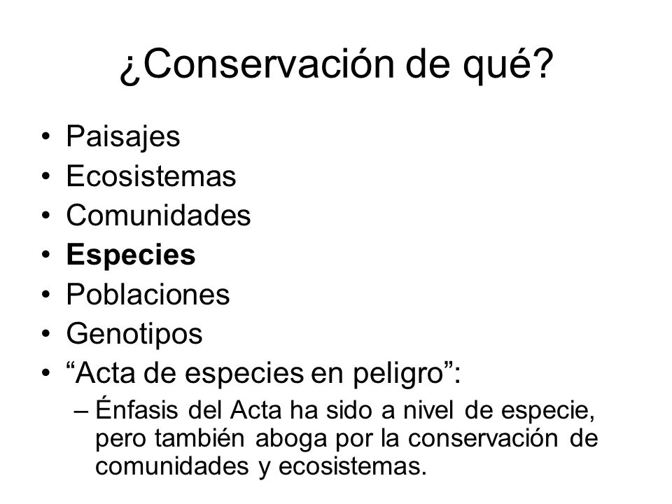 ¿Conservación de qué Paisajes Ecosistemas Comunidades Especies