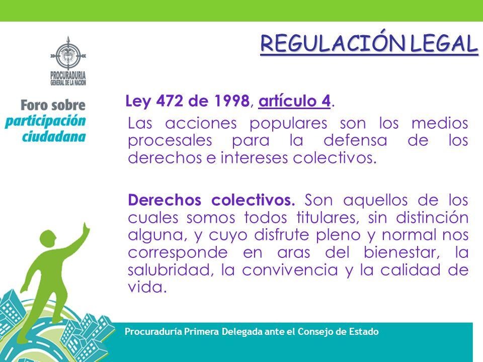 REGULACIÓN LEGAL Ley 472 de 1998, artículo 4.