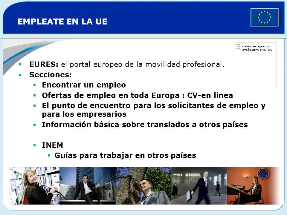 EMPLEATE EN LA UEEURES: el portal europeo de la movilidad profesional. Secciones: Encontrar un empleo.
