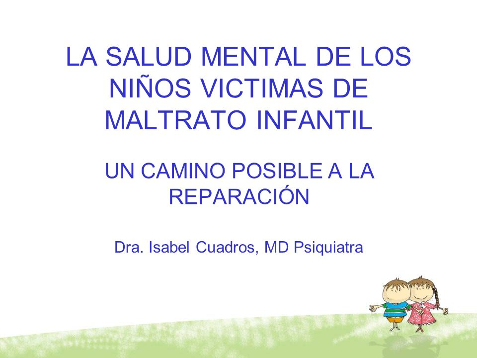 LA SALUD MENTAL DE LOS NIÑOS VICTIMAS DE MALTRATO INFANTIL
