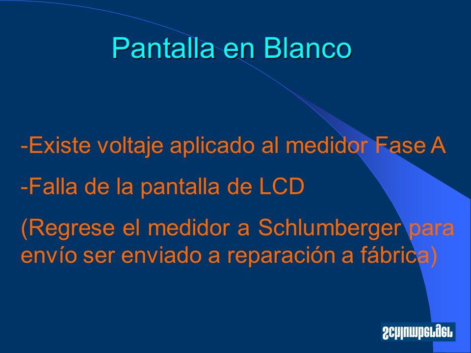 Pantalla en Blanco -Existe voltaje aplicado al medidor Fase A