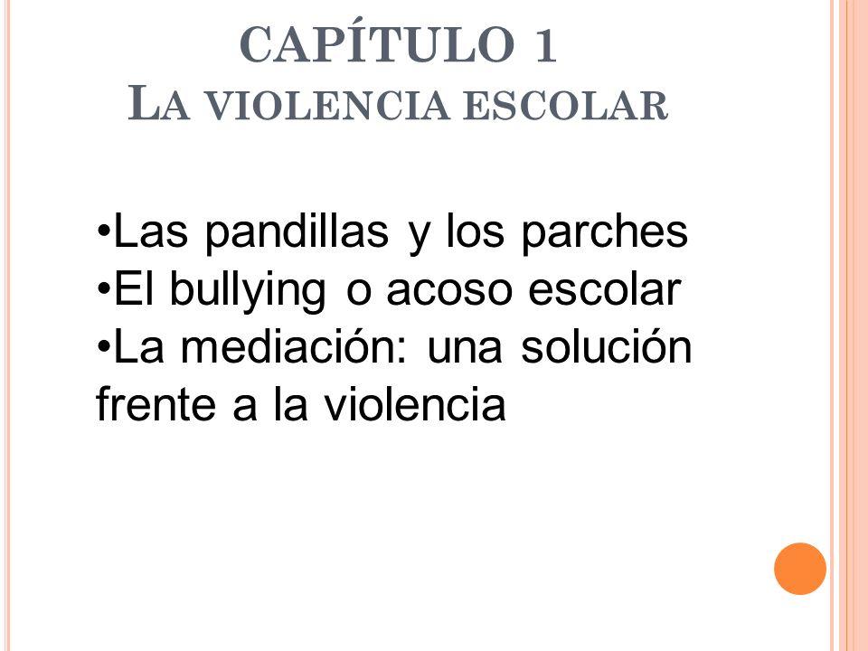 CAPÍTULO 1 La violencia escolar