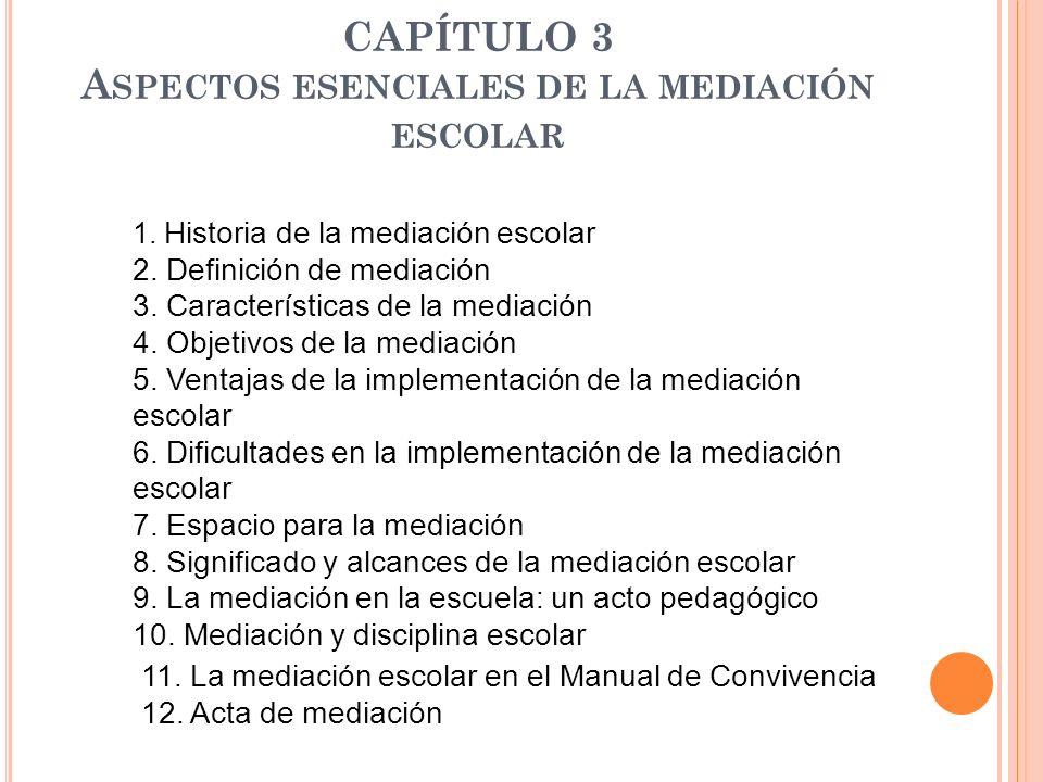 CAPÍTULO 3 Aspectos esenciales de la mediación escolar
