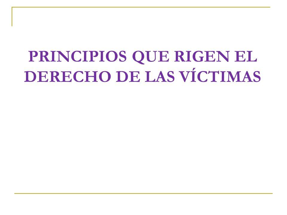 PRINCIPIOS QUE RIGEN EL DERECHO DE LAS VÍCTIMAS