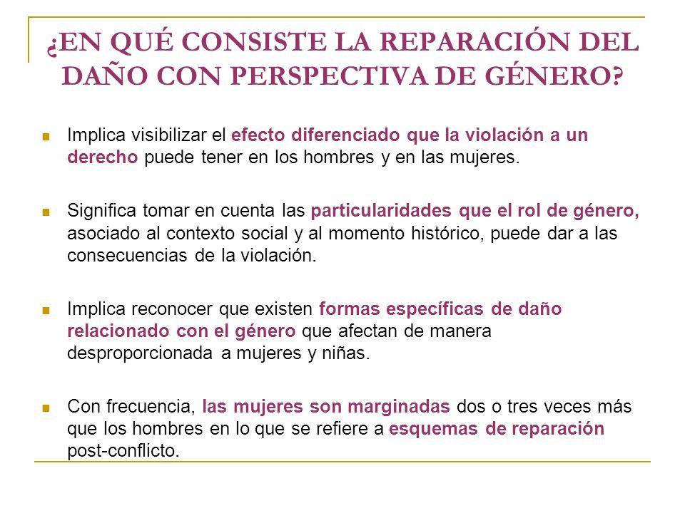 ¿EN QUÉ CONSISTE LA REPARACIÓN DEL DAÑO CON PERSPECTIVA DE GÉNERO