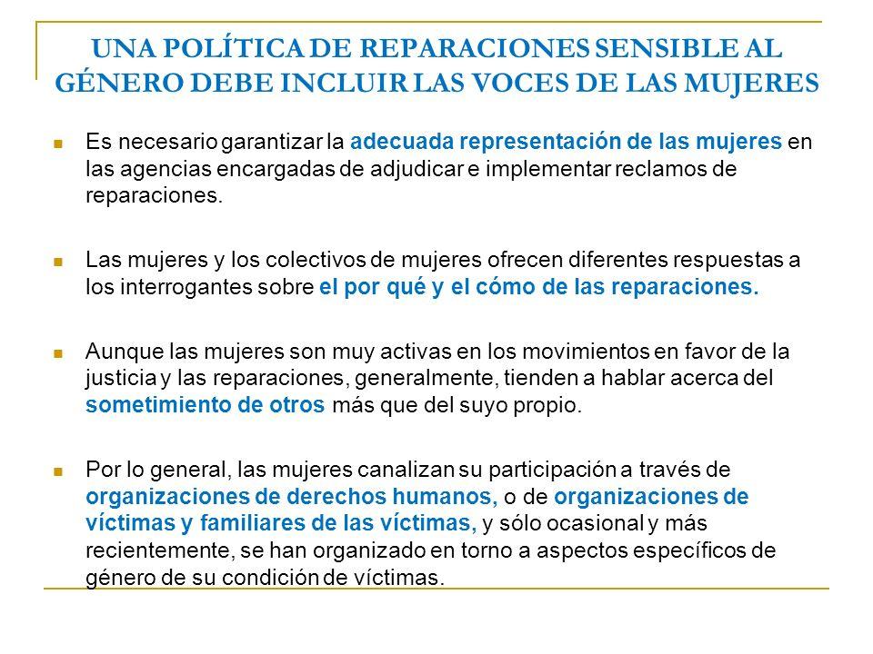 UNA POLÍTICA DE REPARACIONES SENSIBLE AL GÉNERO DEBE INCLUIR LAS VOCES DE LAS MUJERES