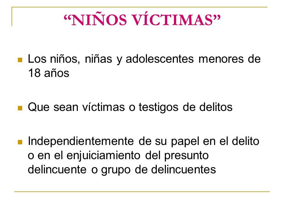 NIÑOS VÍCTIMAS Los niños, niñas y adolescentes menores de 18 años