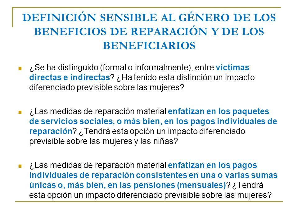 DEFINICIÓN SENSIBLE AL GÉNERO DE LOS BENEFICIOS DE REPARACIÓN Y DE LOS BENEFICIARIOS