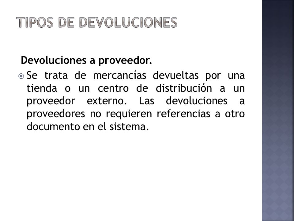 Tipos de devoluciones Devoluciones a proveedor.
