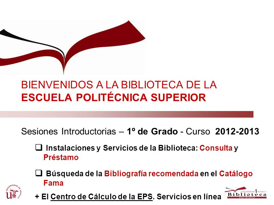 BIENVENIDOS A LA BIBLIOTECA DE LA ESCUELA POLITÉCNICA SUPERIOR