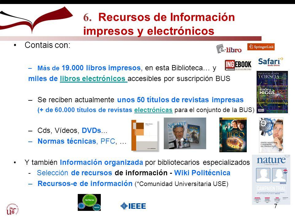 6. Recursos de Información impresos y electrónicos