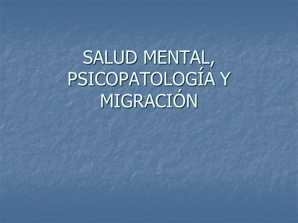 SALUD MENTAL, PSICOPATOLOGÍA Y MIGRACIÓN