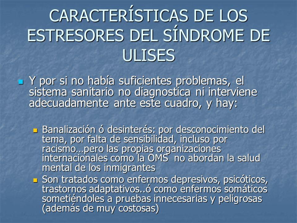 CARACTERÍSTICAS DE LOS ESTRESORES DEL SÍNDROME DE ULISES