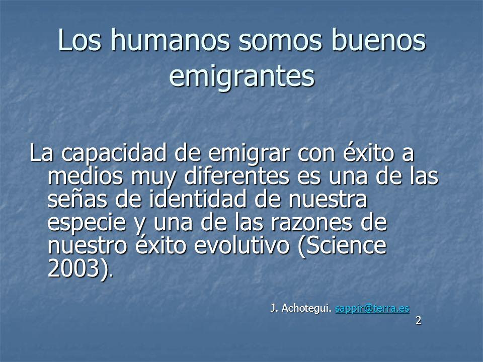 Los humanos somos buenos emigrantes