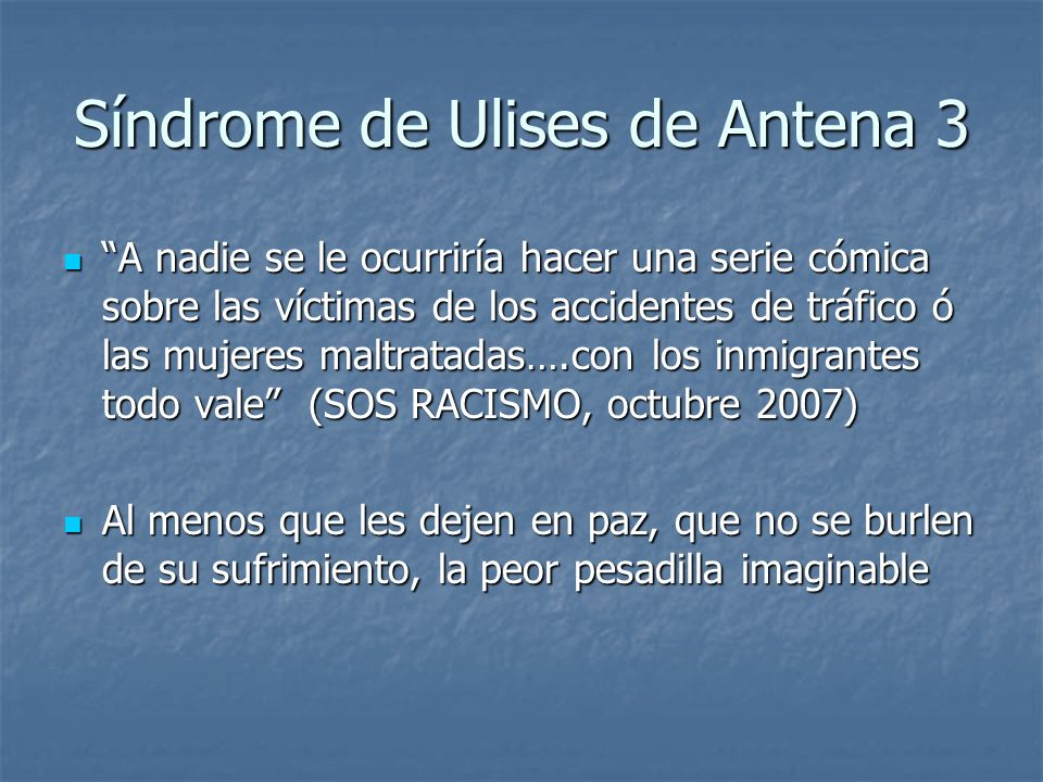 Síndrome de Ulises de Antena 3