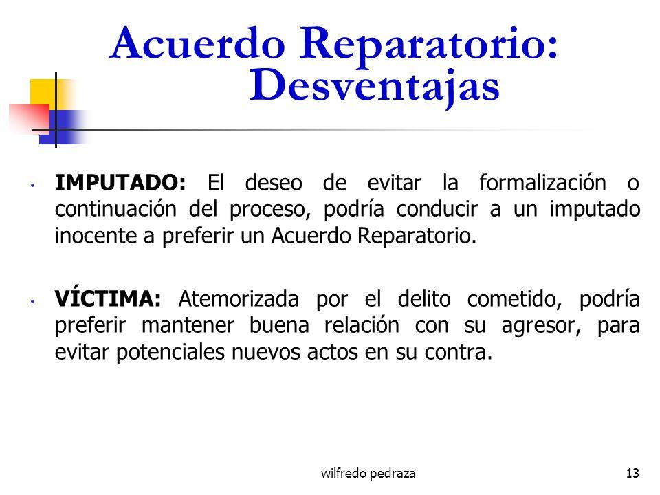 Acuerdo Reparatorio: Desventajas