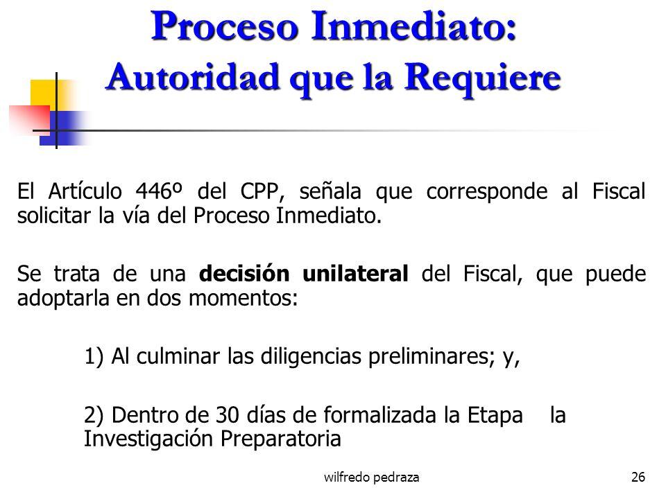 Proceso Inmediato: Autoridad que la Requiere