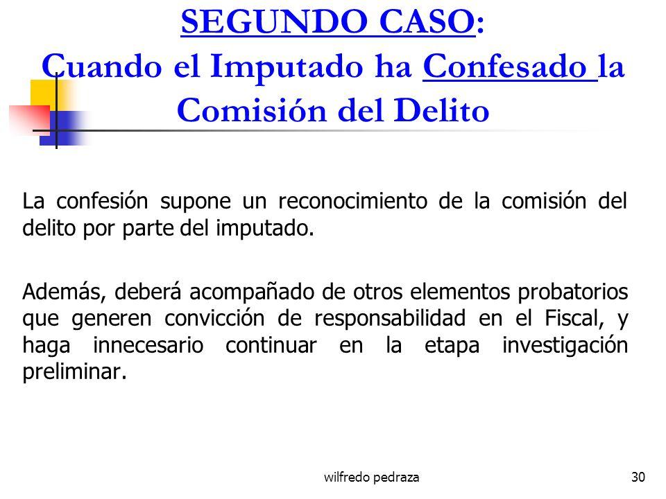 SEGUNDO CASO: Cuando el Imputado ha Confesado la Comisión del Delito