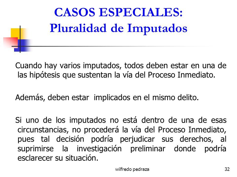 CASOS ESPECIALES: Pluralidad de Imputados