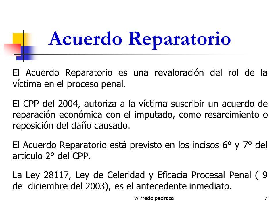 Acuerdo Reparatorio El Acuerdo Reparatorio es una revaloración del rol de la víctima en el proceso penal.