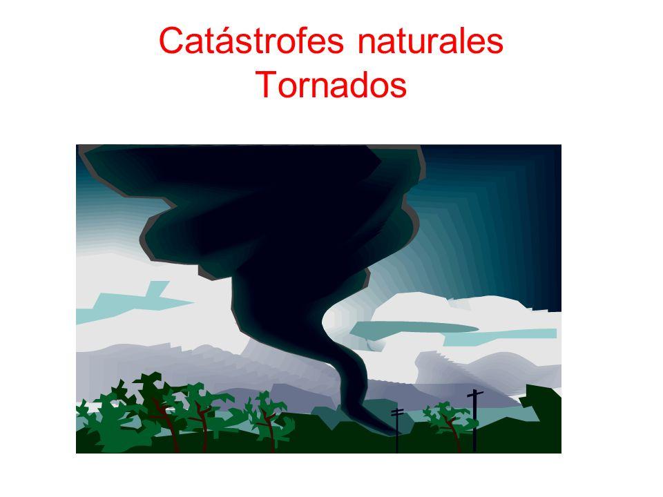 Catástrofes naturales Tornados