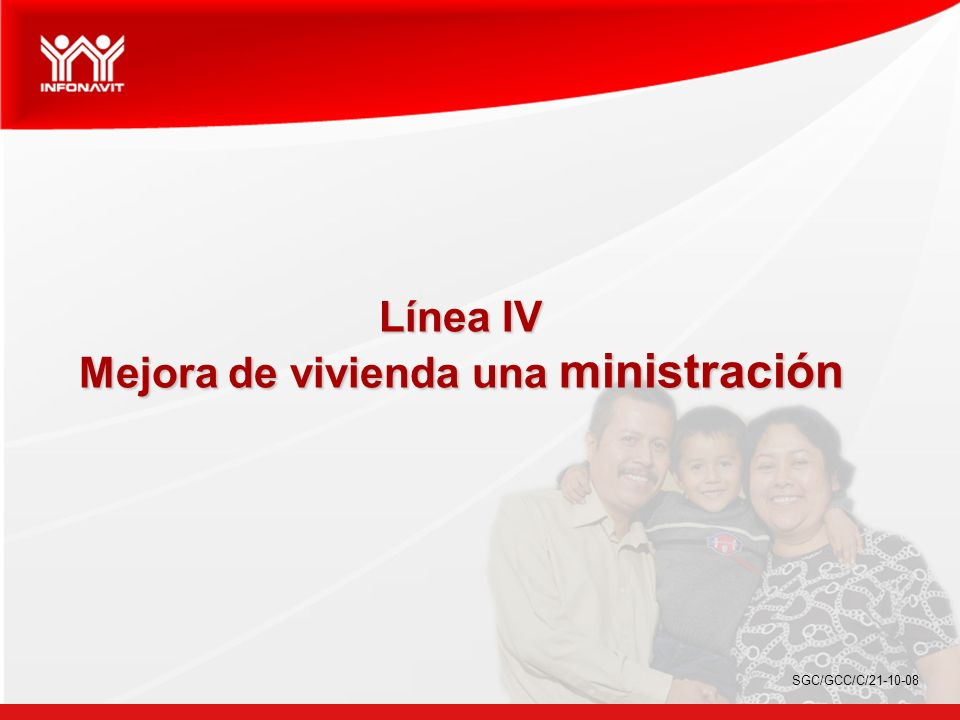 Línea IV Mejora de vivienda una ministración