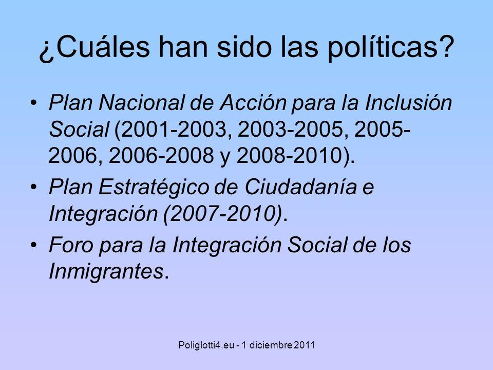 ¿Cuáles han sido las políticas