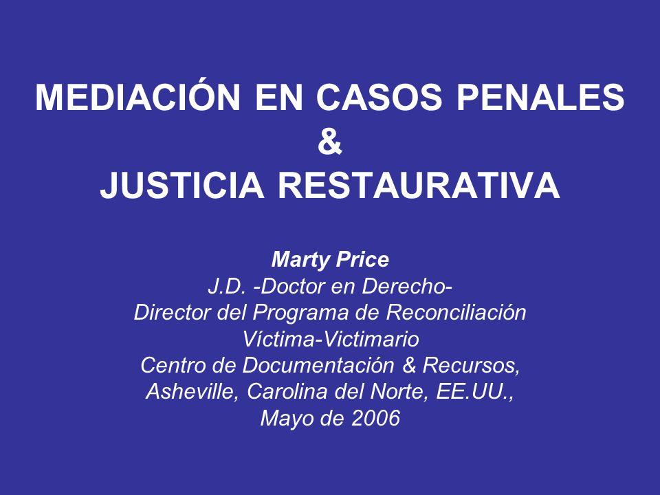MEDIACIÓN EN CASOS PENALES & JUSTICIA RESTAURATIVA