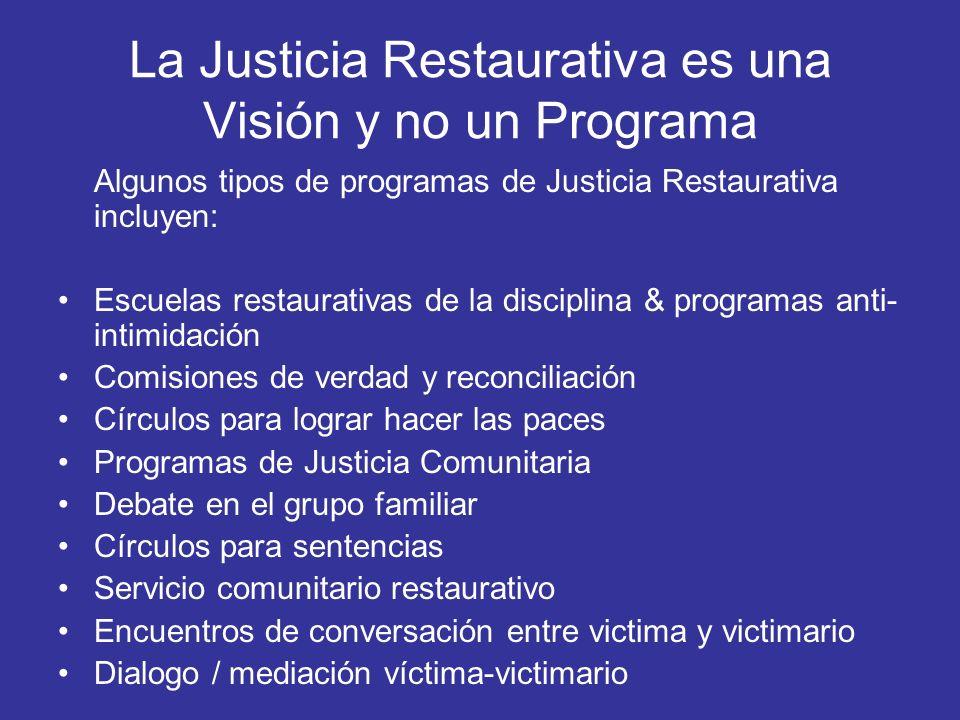 La Justicia Restaurativa es una Visión y no un Programa
