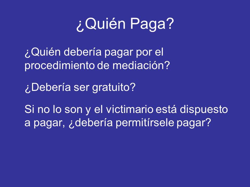 ¿Quién Paga ¿Quién debería pagar por el procedimiento de mediación