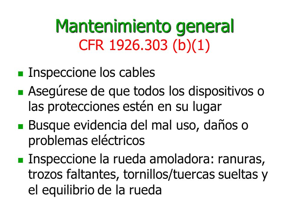 Mantenimiento general CFR 1926.303 (b)(1)
