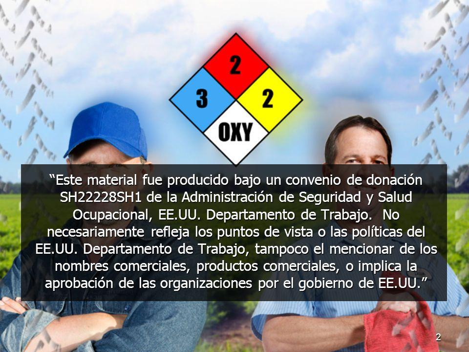 Este material fue producido bajo un convenio de donación SH22228SH1 de la Administración de Seguridad y Salud Ocupacional, EE.UU.