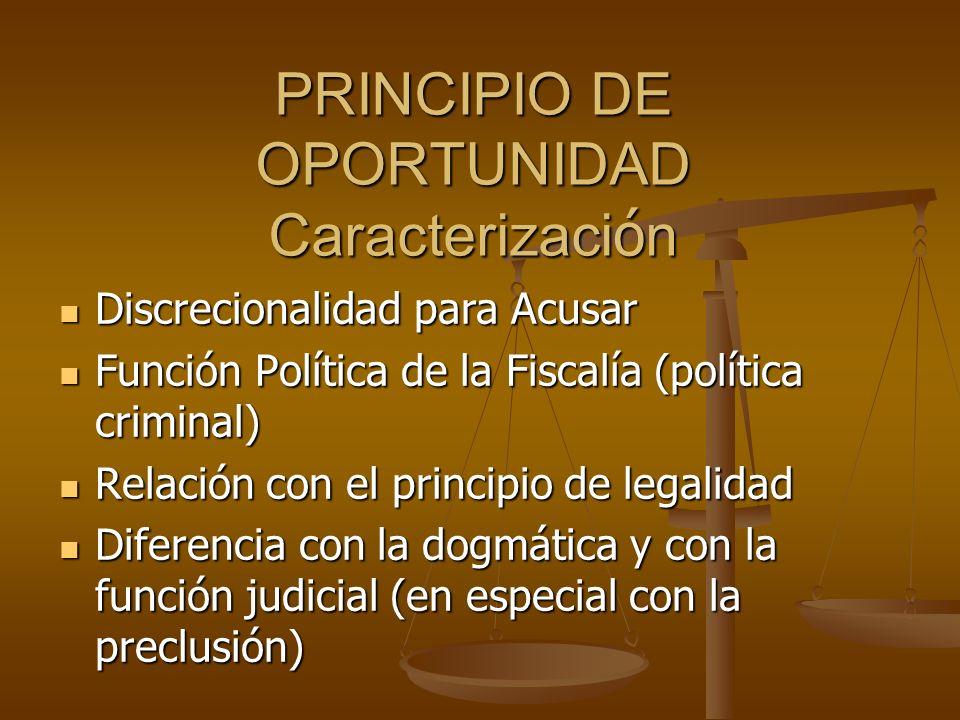 PRINCIPIO DE OPORTUNIDAD Caracterización