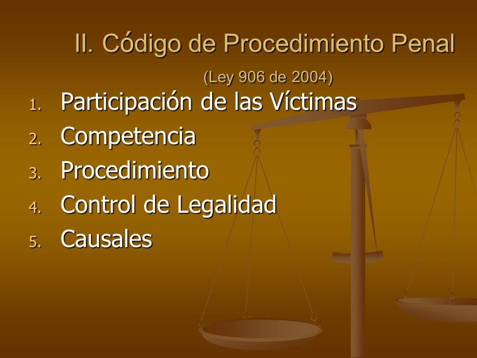 II. Código de Procedimiento Penal (Ley 906 de 2004)
