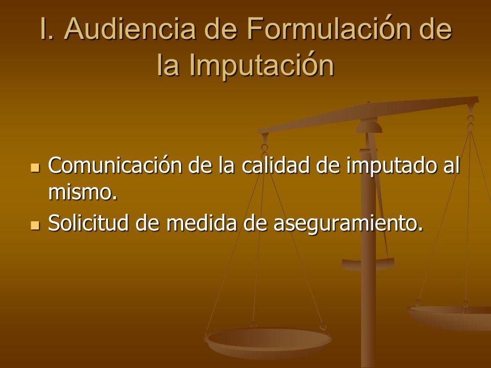 I. Audiencia de Formulación de la Imputación