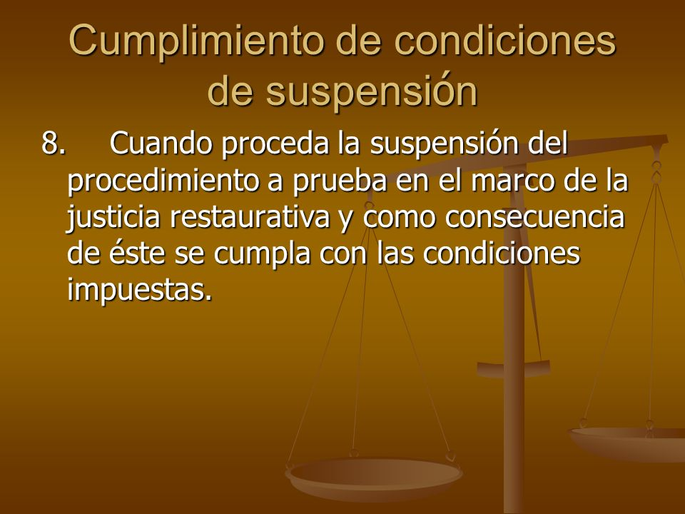 Cumplimiento de condiciones de suspensión