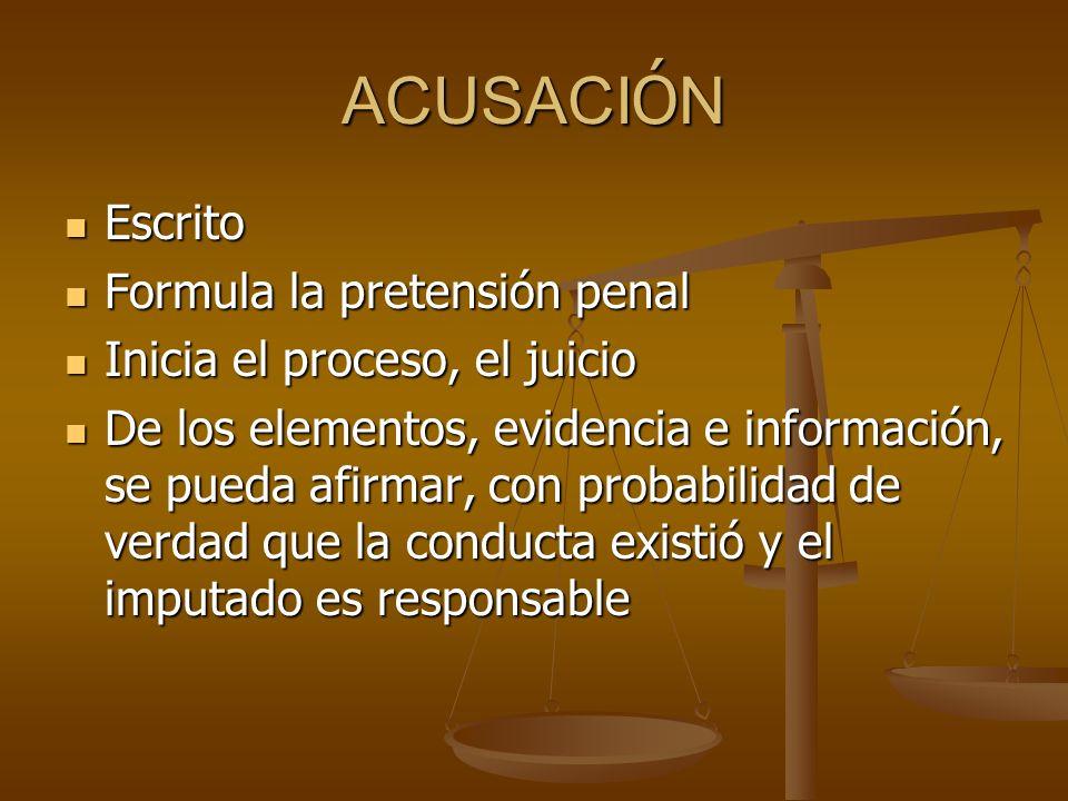 ACUSACIÓN Escrito Formula la pretensión penal