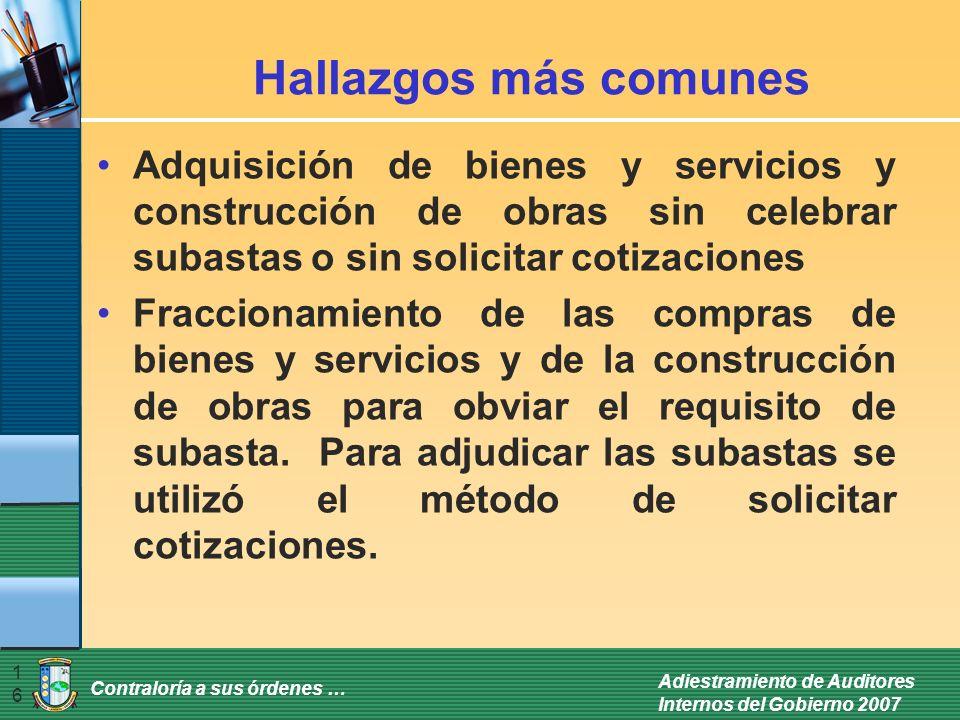Hallazgos más comunes Adquisición de bienes y servicios y construcción de obras sin celebrar subastas o sin solicitar cotizaciones.