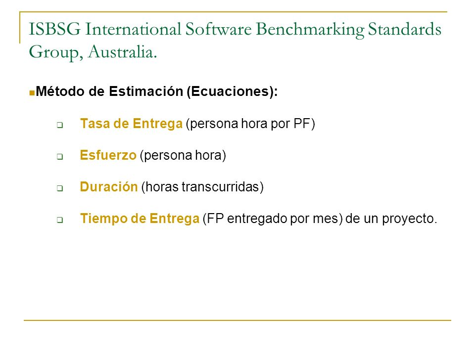 ISBSG International Software Benchmarking Standards Group, Australia.